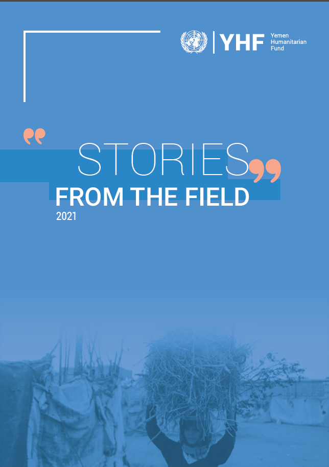 Yemen Humanitarian Fund: Stories from the field 2021